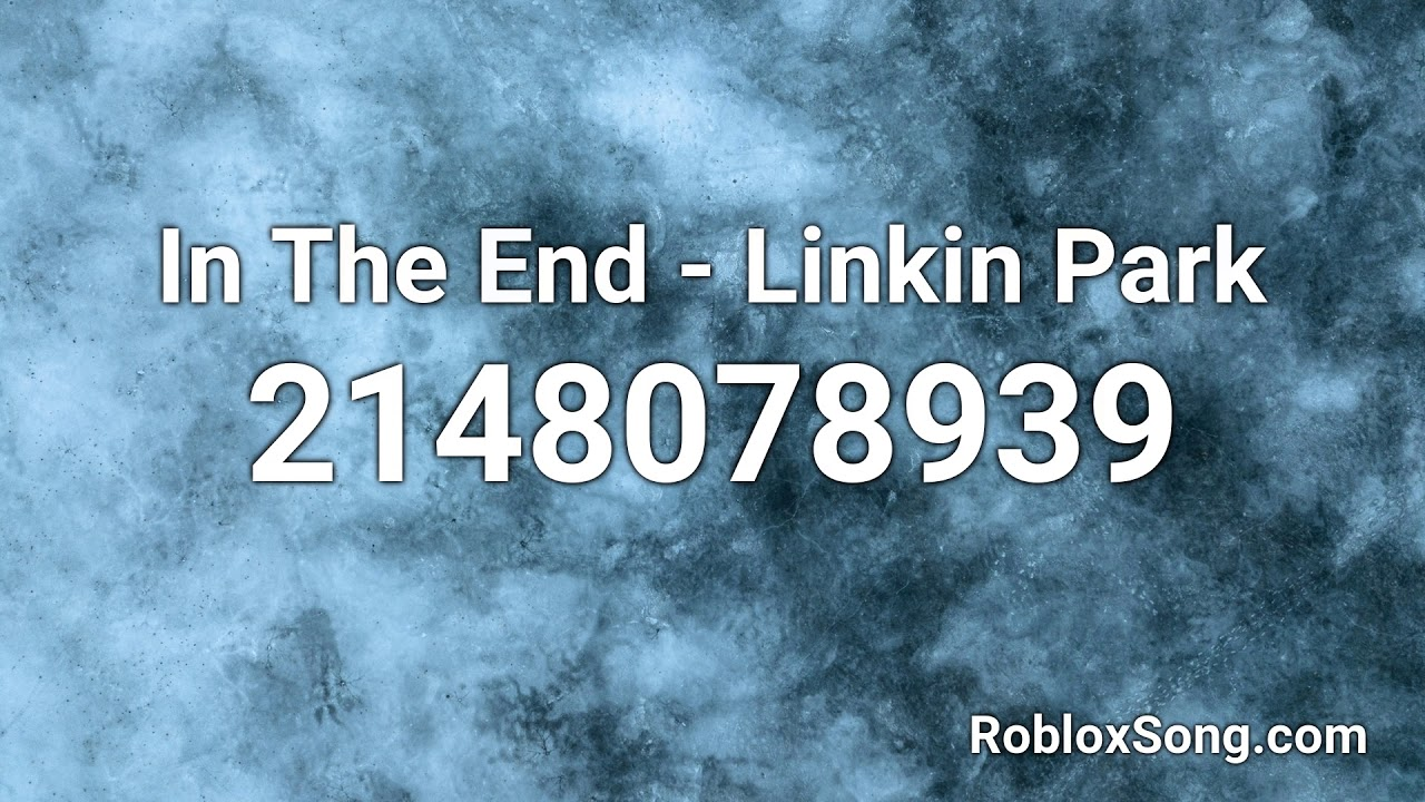 In The End Linkin Park Roblox Id Roblox Music Code Youtube