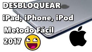 Como Desbloquear iPad/iPhone/iPod Guía completa Fácil - 2017