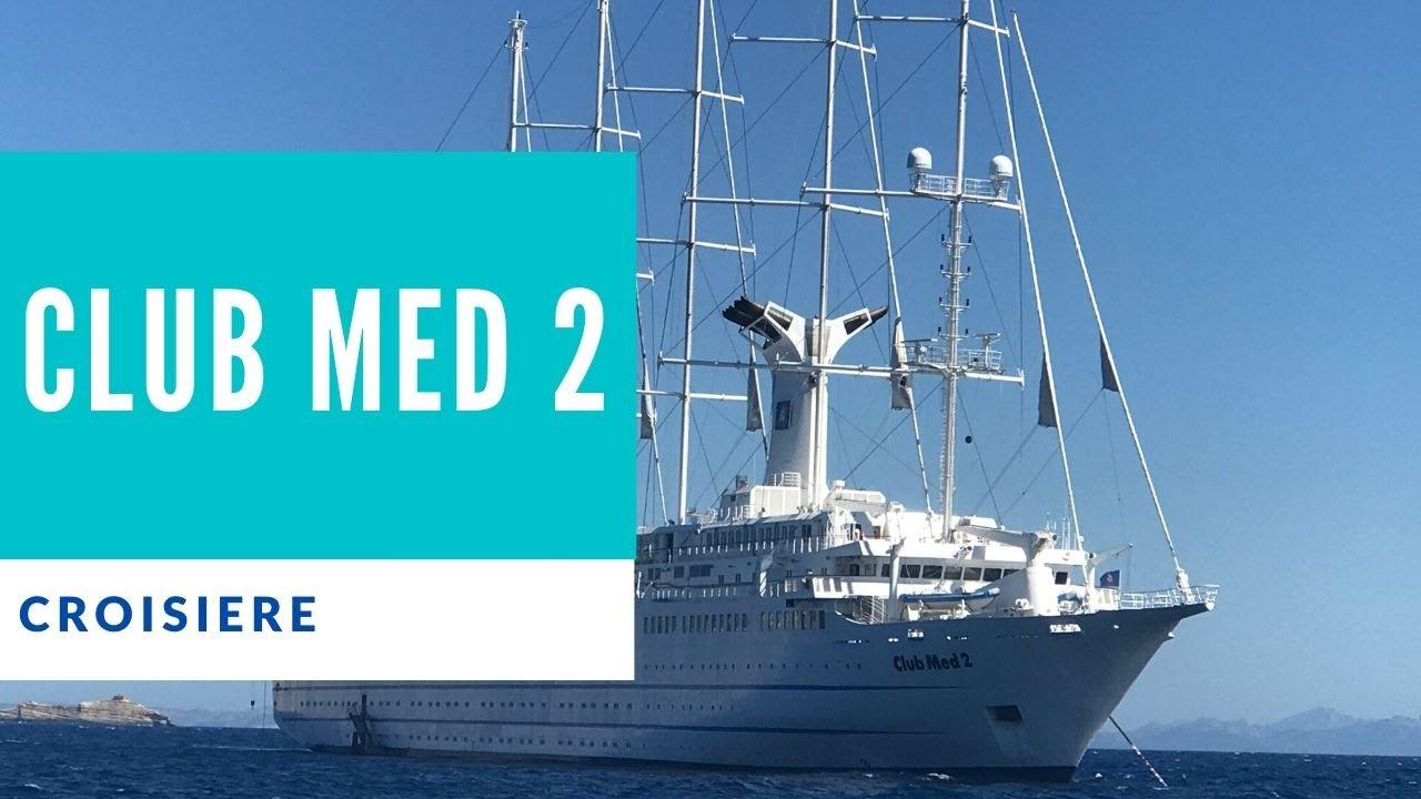 Club Med 2 Le Bateau De Croisiere Mythique Youtube
