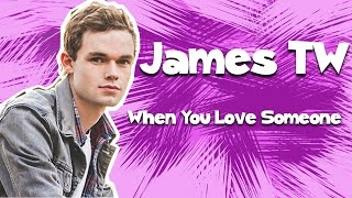 James TW: When You Love Someone (acoustic)