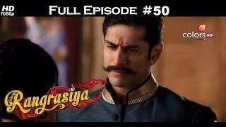 Rangrasiya - Full Episode 50 - With English Subtitles