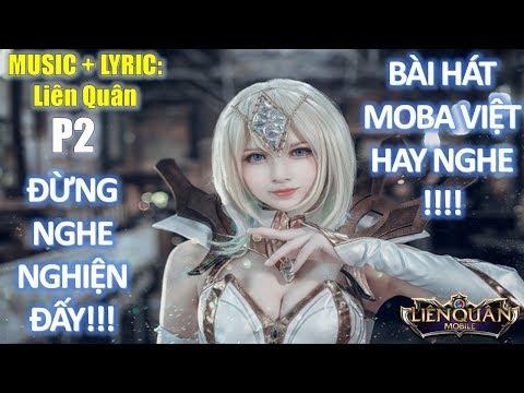 Đừng nghe nghiện đấy (P2)!!! Top bài hát Moba Việt hay nghe và lời bài hát Liên quân Mobile