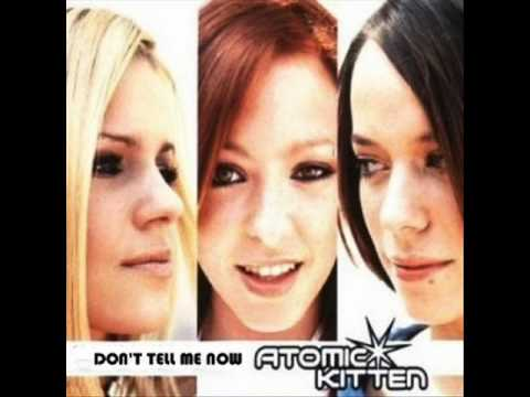 Atomic Kitten - Don't Tell Me Now