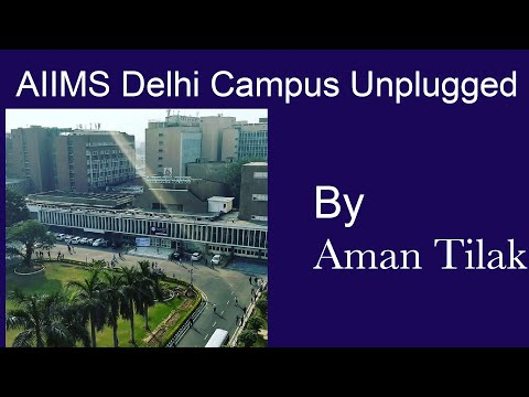 AIIMS Delhi Campus Unplugged Exclusive @TheAmanTilakChannel