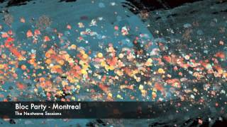 Bloc Party - Montreal - The Nextwave Sessions