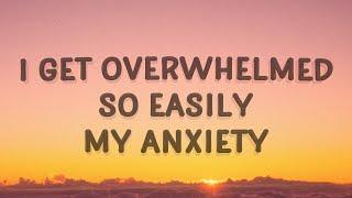 Royal & the Serṗent - I get overwhelmed so easily my anxiety (Overwhelmed) (Lyrics)