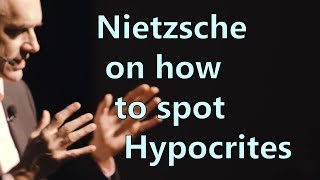 Nietzsche on how to spot Hypocrites - Jordan Peterson
