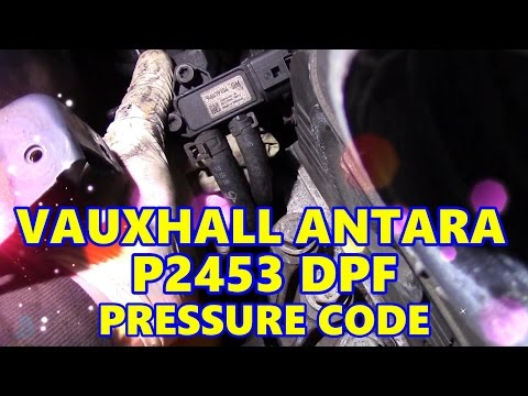 Vauxhall Antara 2.0 CDTI P2453 DPF Pressure Code (Diesel Particulate Filter)