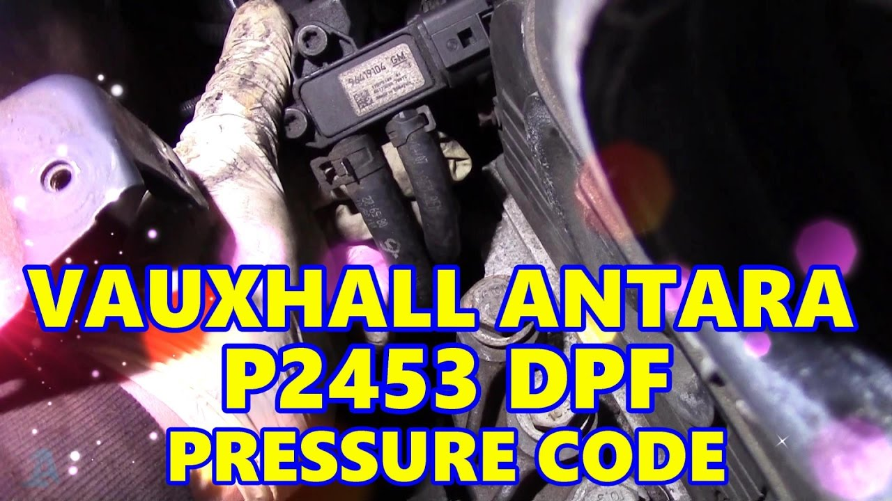 Ford bank 2 sensor 1 location 2008 ford f350 diesel particulate filter - Vauxhall Antara 2 0 Cdti P2453 Dpf Pressure Code Diesel Particulate Filter