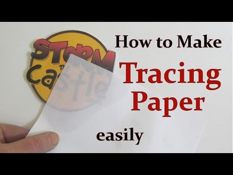 How To Easily Make Tracing Paper Youtube