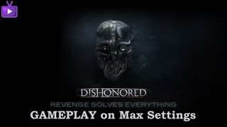 Dishonored GamePlay on PC Maxed Out [1080p]