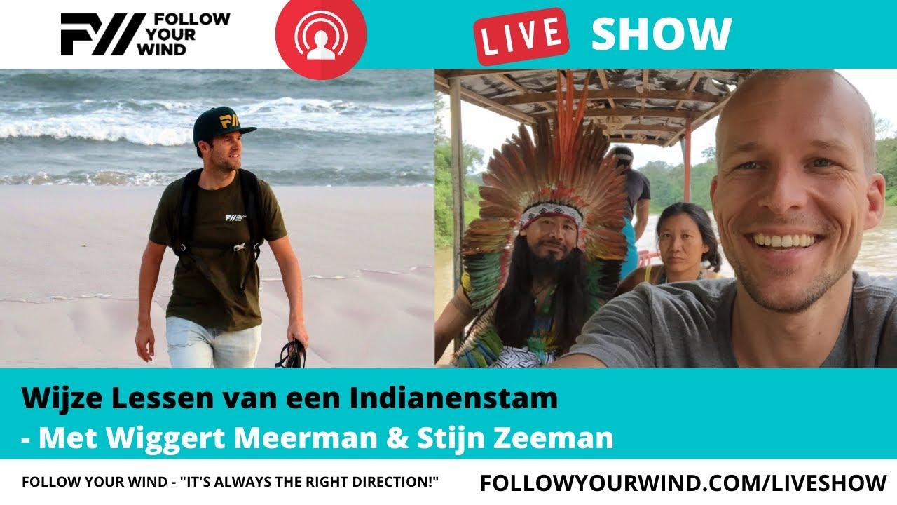 Download Wijze Lessen van een Indianenstam | Wiggert Meerman & Stijn Zeeman | FollowYourWind - LIVESHOW #38