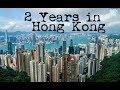 2 Years of Living in Hong Kong