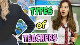 Types Of Teachers Every Student Has In School! 2017