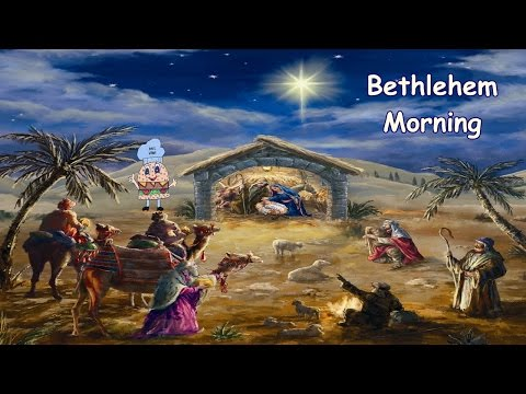 Bethlehem Morning w/Lyrics