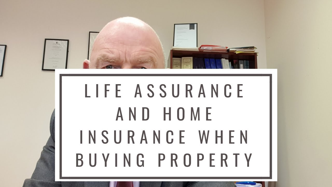 Life Assurance and Home Insurance When Buying a Property ...