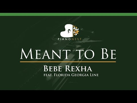 Bebe Rexha - Meant To Be (feat. Florida Georgia Line) - LOWER Key (Piano Karaoke / Sing Along)