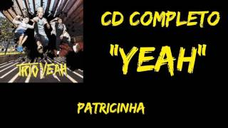 Trio YEAH - Patricinha
