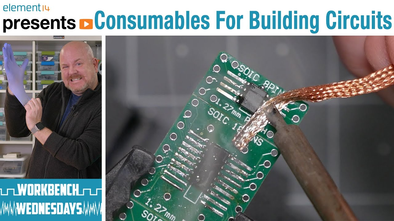 Essential Consumables for Building Circuits - Workbench Wednesdays