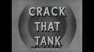 RESTRICTED  WWII TRAINING FILM   CRACK THAT TANK  ANTI-TANK WARFARE  27424