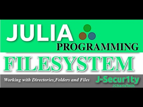Julia Programming Tutorials: Filesystem(Working with Directories,Files)