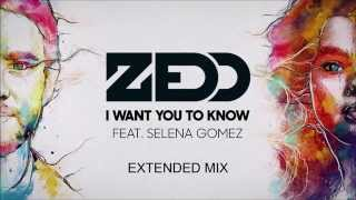 Zedd ft. Selena Gomez - I Want You To Know (OFFICIAL EXTENDED MIX)