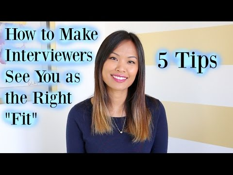 "How to Make Interviewers See You as the Right ""Fit"" for the Job - 5 Tips"