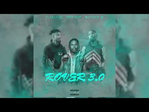 BlocBoy Jb Ft Fetty Wap & 21 Savage - Rover 3.0