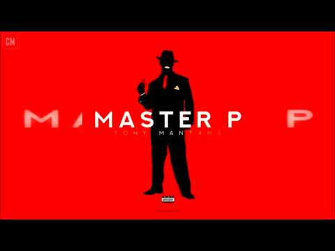 Master P - Tony Mantana [FULL MIXTAPE + DOWNLOAD LINK] [2018]