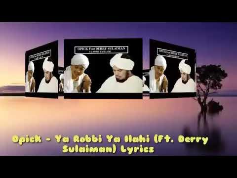 OPICK- Ya robbi Ya ilahi - feat Derry sulaiman -Lyrics