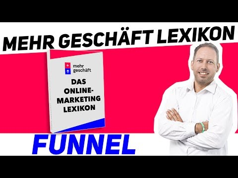 Wie funktioniert ein Funnel?  – Das Online Marketing Lexikon