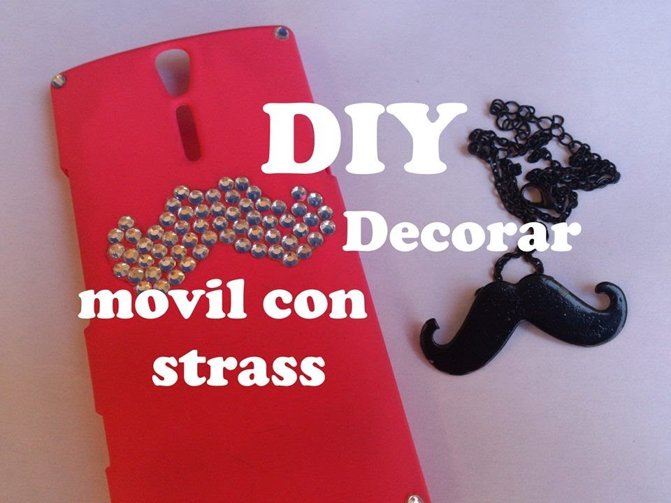 Diy moustache de strass para decorar funda de movil youtube - Decorar funda movil ...