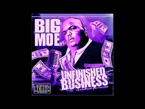 Big Moe - Unfinished Business (Screwed)