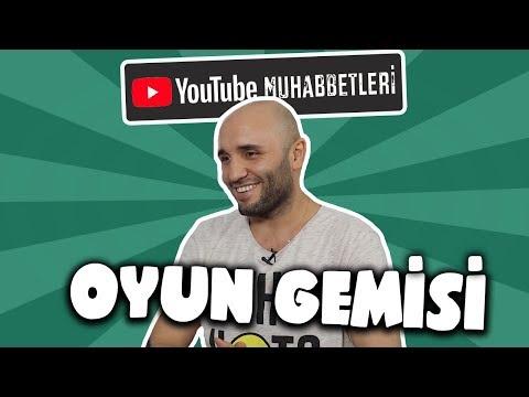 OYUN GEMİSİ - YouTube Muhabbetleri #67