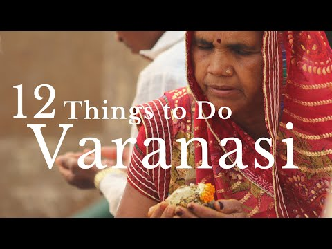 12 THINGS TO DO IN VARANASI | Varanasi Travel Guide