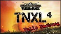 TNXL 4 - Volle Packung - HD! - World of Tanks
