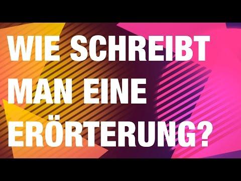 Wie schreibt man eine Erörterung ? von YouTube · HD · Dauer:  13 Minuten 55 Sekunden  · 112.000+ Aufrufe · hochgeladen am 13.12.2011 · hochgeladen von deutschstundeonline