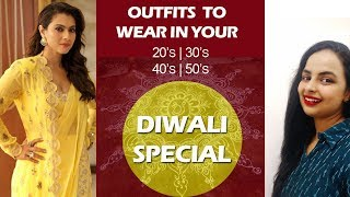 This Diwali Dress your Age| Outfits to wear in your 20's,30's,40's,50's