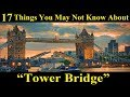 """17 Things You May Not Know About """"Tower Bridge""""   Londons Most Famous Landmark Tower Bridge"""