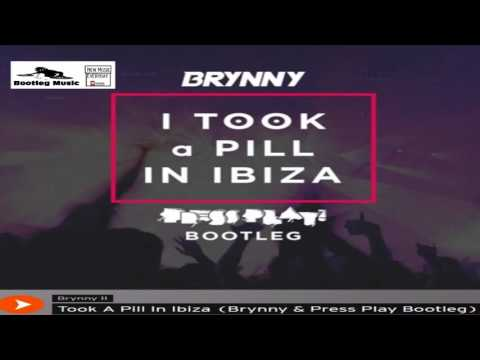 Brynny & Press Play - Took A Pill In Ibiza (Bootleg)