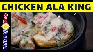 How to Cook Chicken ala King | Homemade Chicken ala King Recipe Easy | Panlasang Pinoy