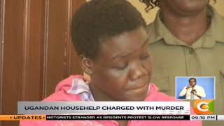 Ugandan househelp charged with murder