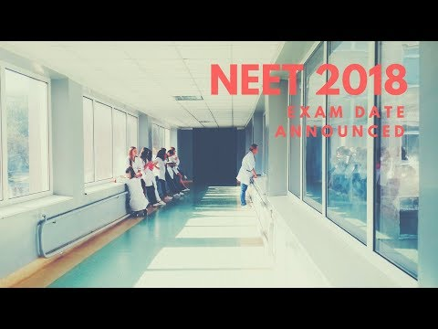 NEET 2018 Exam Date Announced