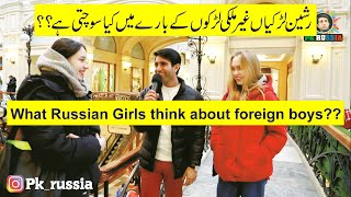 What Russian Girls think about foreign boys??