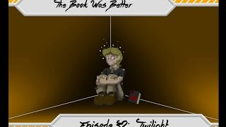 The Book Was Better: Twilight Review (Part 1 of 3)