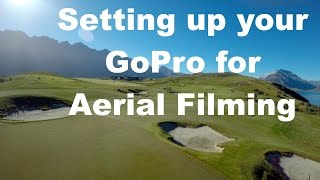 Setting up your GoPro for Aerial Filming