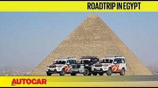 A Road Trip in Egypt with Mahindra Adventure - Part 1 | Feature | Autocar India