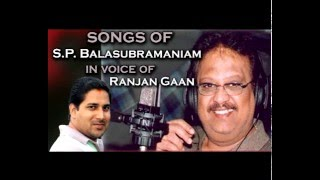 Songs of S P Balasubramaniam by Ranjan Gaan