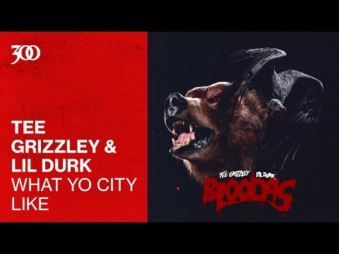 tee-grizzley-&-lil-durk---what-yo-city-like-|-300-ent-(official-audio)