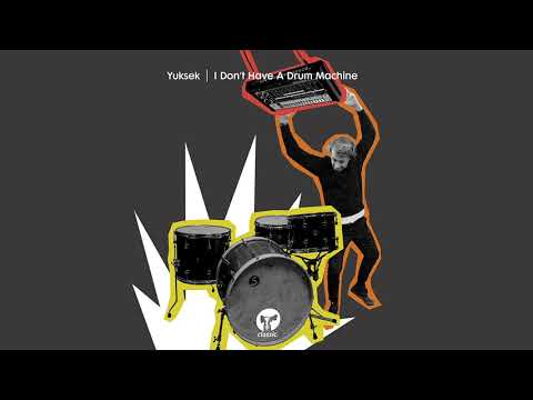 Yuksek - I Don't Have A Drum Machine